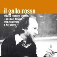 Uwe Hermann Il gallo rosso (Canzoni politiche tedesche e popolari italiane dal Cinquecento al Novecento)