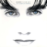 Cicero Future Boy: The Complete Works