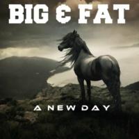 Big & Fat A New Day