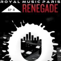 Royal Music Paris Renegade EP