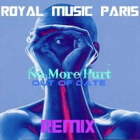 Royal Music Paris & Galaxy No More Hurt (Out Of Date)