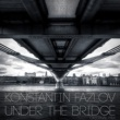 Konstantin Fazlov Under The Bridge
