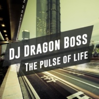 DJ Dragon Boss & Expanses of Club Life The Pulse Of Life