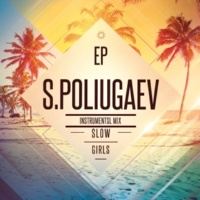 S.Poliugaev Girls, Slow - Instrumental Mix