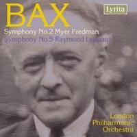 London Philharmonic Orchestra Bax: Symphonies Nos. 2 & 5