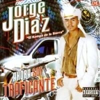 Jorge Diaz Ahora Soy Traficante