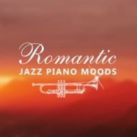 Piano Lounge Club Romantic Jazz Piano Moods ‐ Italian Restaurant Music, Time for Love, Moonlight Shadow, Sexy Jazz Music