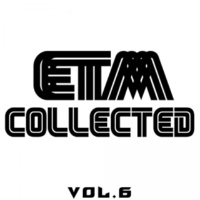 Anton Seim & AresWusic & DJ Ja-lambo & Progressive Signature & Manchus & Filek & Volga Faders Project & Alex Nail & Anna Kraynidolski & T-Quant & Kill Sniffers & Double Fuse & Shadow Boomz & Alex Shli ETM Collected, Vol. 6