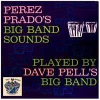 Dave Pell Plays Perez Prado's Big Band Sounds
