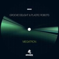 Groove Delight & Plastic Robots MEGATRON