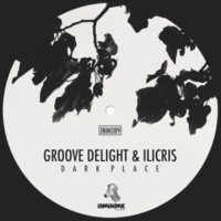 Ilicris&Groove Delight DARK PLACE