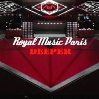 Royal Music Paris Deeper