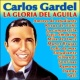 Carlos Gardel La Gloria del Aguila