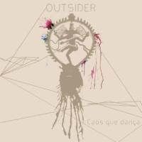 Outsider Caos Que Dança