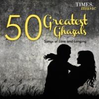 Ghulam Ali,Pankaj Udhas&Mehdi Hassan 50 Greatest Ghazals - Songs of Love and Longing