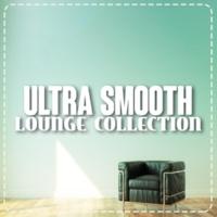 Buddha Lounge Ensemble,The Smooth Jazz Players&Ultra Lounge Ultra Smooth Lounge Collection