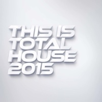 This Is House 2015 This Is Total House 2015