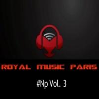Big & Fat & MCJCK & I-Biz Royal Music Paris #Np Vol. 3