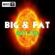 Big & Fat