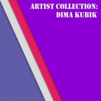 Dima Kubik Artist Collection: Dima Kubik