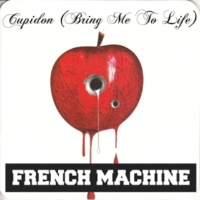 French Machine Cupidon (Bring Me To Life)