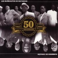 Los Muñequitos De Matanzas Rumberos de Corazon- 50 Aniversario