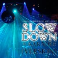 Hens Party Studio Slow Down + Karaoke Version (Originally Performed by Selena Gomez) - Single