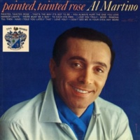 Al Martino Painted, Tainted Rose