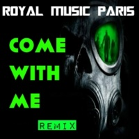 Royal Music Paris & Philippe Vesic Come With Me