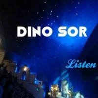 Dino Sor Listen