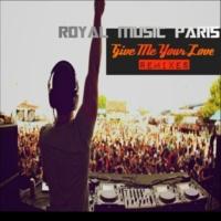 Royal Music Paris & Big & Fat Give Me Your Love