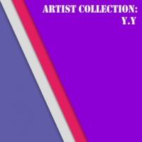 Y.Y Artist Collection: Y. Y