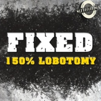 FIXed 150% Lobotomy