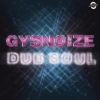 GYSNOIZE Dub Soul