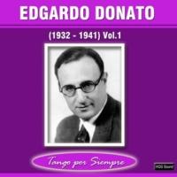 Edgardo Donato (1932-1941), Vol. 1