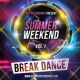 AresWusic & Sergey Bedrock & Bad Surfer & GYSNOIZE & Alex Skywalker & Andrew Lousianin & LOMINA & Grave & CJ Neon & Mr. ZooZO Summer Weekend - Break Dance Vol.1