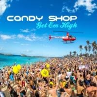 Candy Shop Get Em High