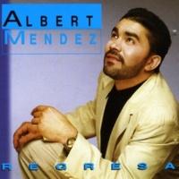 Albert Mendez Regresa