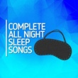 All Night Sleep Songs to Help You Relax