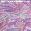 Two Door Cinema Club Bad Decisions