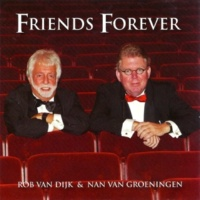 Rob van Dijk&Nan van Groeningen Friends Forever