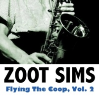 Zoot Sims Flying the Coop, Vol. 2