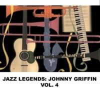 Johnny Griffin Jazz Legends: Johnny Griffin, Vol. 4