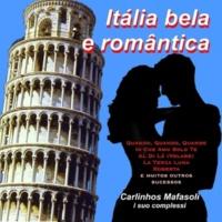 Carlinhos Mafasoli Itália Bela e Romântica