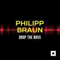 Philipp Braun Drop The Bass