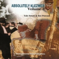 Yale Strom&Hot Pstromi Absolutely Klezmer Volume 2