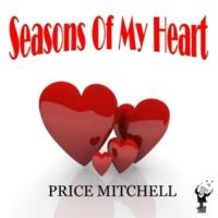 Price Mitchell Seasons of My Heart