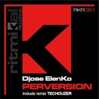 Djose ElenKo & Techouzer Perversion