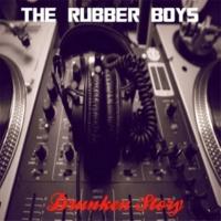The Rubber Boys Drunken Story