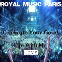 Royal Music Paris & Philippe Vesic Celebrate Your Good Life With Me